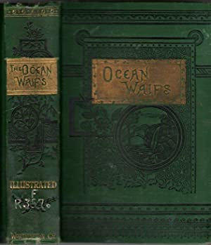 The Ocean Waifs; a Story of Adventure on Land and Sea