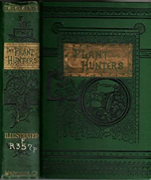 The Plant Hunters; or, Adventures Among the Himalaya Mountains