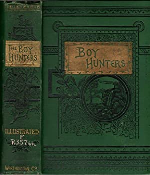 The Boy Hunters; or, Adventures in Search of A White Buffalo