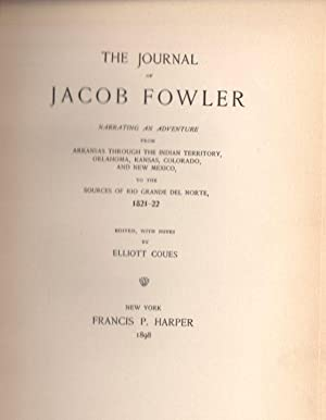 The Journal of Jacob Fowler: Narrating an Adventure from Arkansas Through the Indian Territory, O...