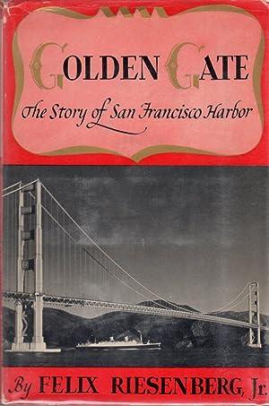 Golden Gate: A Story of San Francisco: Riesenberg Jr., Felix