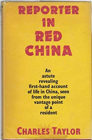 Reporter in Red China: An Astute Revealing First-Account of Life in China, Seen from the Unique V...