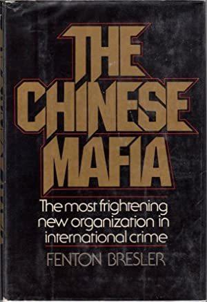 The Chinese Mafia: The Most Frightening New Organization in International Crime