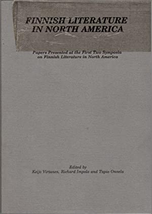 Finnish literature in North America: Papers presented at the first two symposia on Finnish litera...