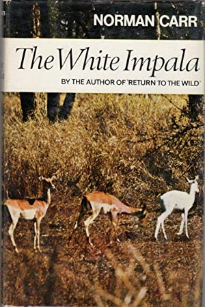 The White Impala: The Story of a Game Ranger