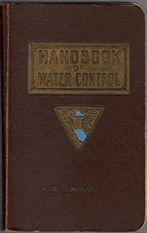 Handbook of Water Control: For the Solution of Problems Involving the Development and Utilization...