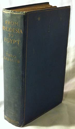 My Journey from Rhodesia to Egypt: Including an Ascent of Ruwenzori and a Short Account of the Ro...