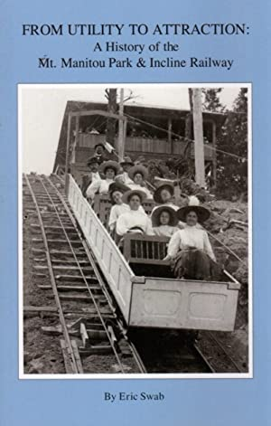 From Utility to Attraction: a History of the Mt. Manitou Park & Incline Railway