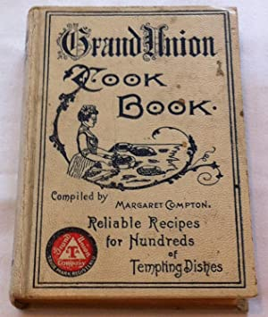 Grand Union Cook Book: Reliable Recipes for: Compton, Margaret (compiled