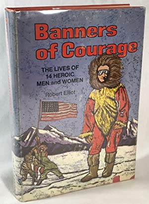 Banners of Courage: The Lives of 14 Heroic Men and Women