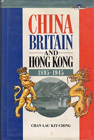 China Britain and Hong Kong 1895-1945