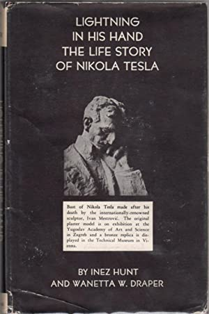 Lightning in His Hand: The Life Story of Nikola Tesla