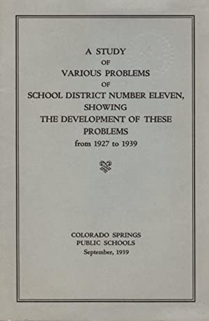 A Study of Various Problems of School District Number Eleven, Showing the Development of These Pr...