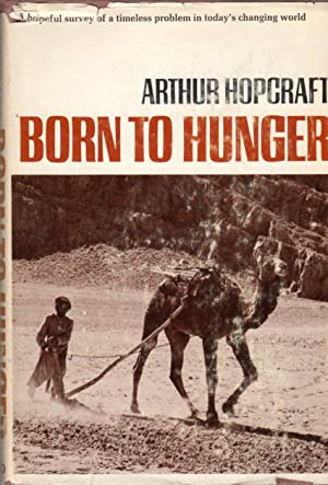 Born to Hunger: A Hopeful Survey of a Timeless Problem in Today's Changing World
