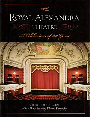 Royal Alexandra Theatre: A Celebration of 100 Years