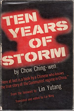 Ten Years of Storm: The True Story of the Communist Regime in China