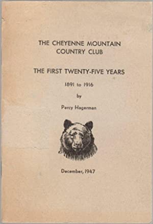 The Cheyenne Mountain Country Club: The First Twenty-Five Years 1891 to 1916