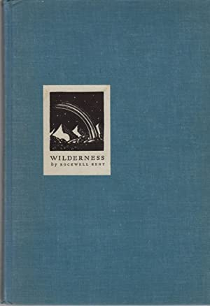 Wilderness: A Journal of Quiet Adventure in Alaska: Including Extensive Hitherto Unpublished Pass...