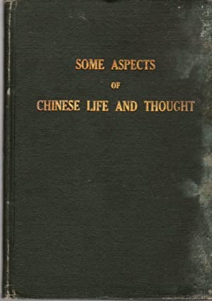 Some Aspects of Chinese Life and Thought: Being Lectures Delivered Under Auspices of Peking Langu...