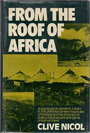 From the Roof of Africa: A Young Game Warden's 2 Years in the Primitive Simien Mountains of Ethio...