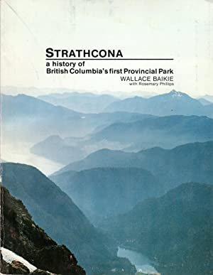 Strathcona: A History of British Columbia's First Provincial Park