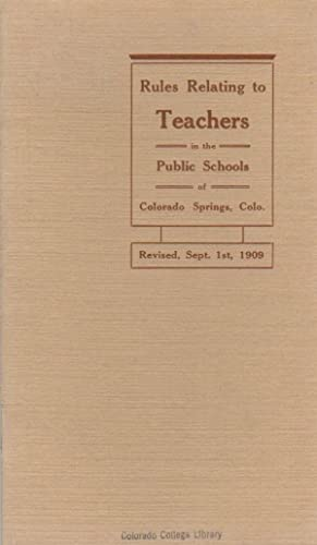 Rules Relating to Teachers in the Public Schools of Colorado Springs, Colo.
