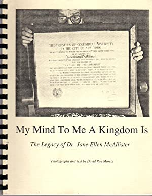 My Mind to Me a Kingdom Is: The Legacy of Dr. Jane Ellen McAllister