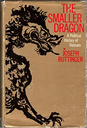 The Smaller Dragon: A Political History of Vietnam