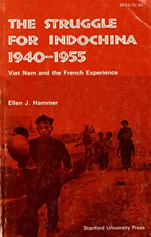 The Struggle for Indochina 1940-1955: Viet Nam and the French Experience