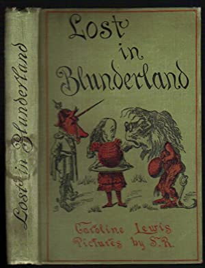 Lost in Blunderland: The Further Adventures of: Lewis, Caroline