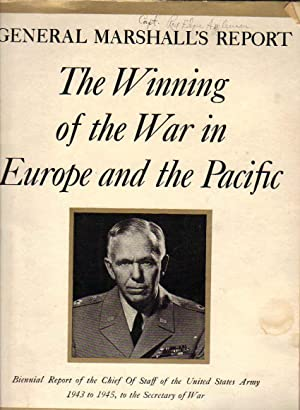 General Marshall's Report: The Winning of the