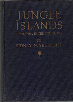 """Jungle Islands; The """"Illyria"""" in the South: Shurcliff, Sidney N.;"""