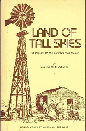 """Land of Tall Skies: """"a Pageant of: Collins, Dabney Otis"""