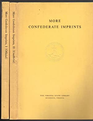 More Confederate Imprints; Volume I (Official) and Volume II (Unofficial)