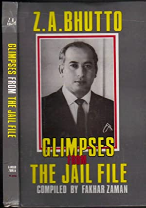 Zulfikar Ali Bhutto; Glimpses from the Jail File
