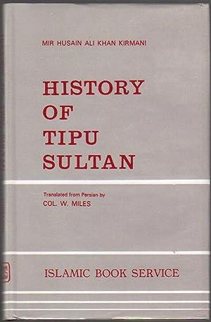 History of Tipu Sultan; Being a Translation: Kirmani, Mir Husain