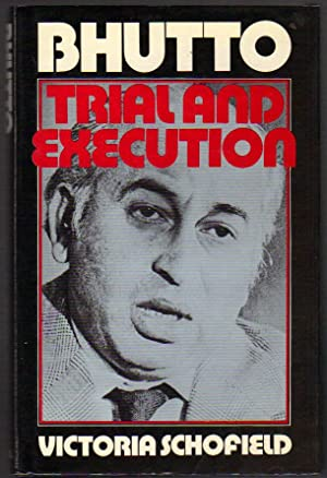 Bhutto Trial and Execution