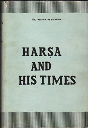 Harsa and His Times (thesis Approved for the Degree of Doctor of Philosophy By the University of ...