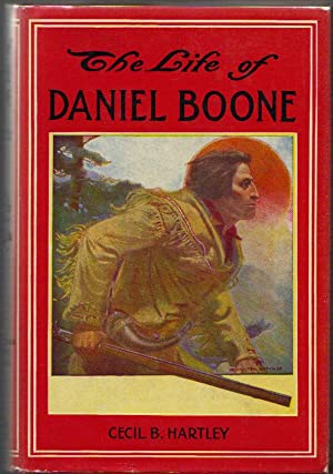 The Life of Daniel Boone; the Founder: Hartley, Cecil B.;