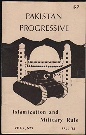 Pakistan Progressive; Islamization and Military Rule; Vol. 4, No. 3, Fall '82