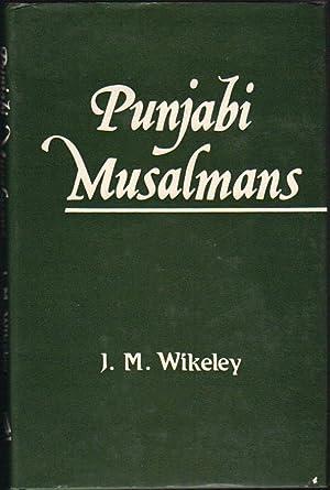 Punjabi Musalmans: Wikeley, J. M.