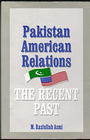 Pakistan American Relations: the Recent Past