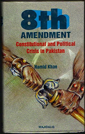 Eighth Amendment; Constitutional and Political Crisis in Pakistan