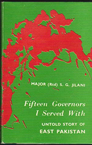 Fifteen Governors I Serve With-Untold Story of East Pakistan