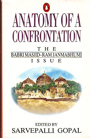 Anatomy of a Confrontation: The Babri Masjid-Ram Janmabhumi Issue