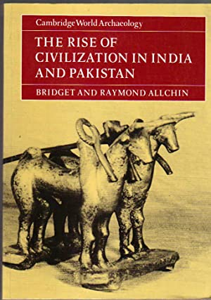 The Rise of Civilzation in India and Pakistan; Cambridge World Archaeology