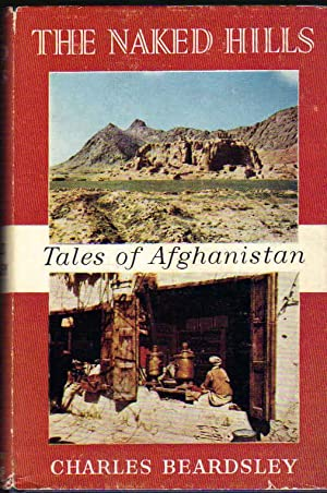 The Naked Hills Some Tales of Afghanistan