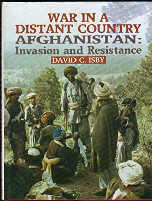 War in a Distant Country Afghanistan: Invasion and Resistance