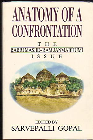 Anatomy of a Confrontation; the Babri Masjid-Ramjanmabhumi Issue