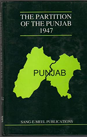 The Partition of the Punjab 1947; A Compilation of Official Documents: VOL. IV